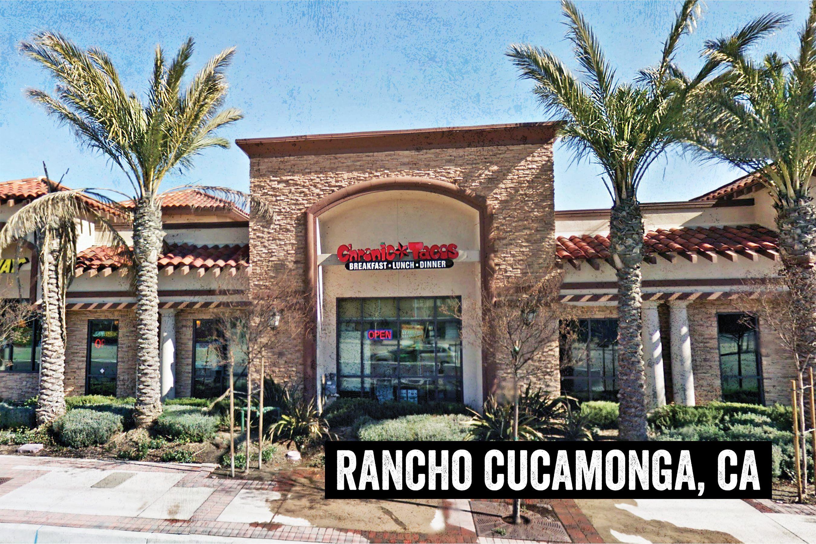 Chronic Tacos Rancho Cucamonga 11920 Foothill Blvd Rancho Cucamonga Ca Location Hours